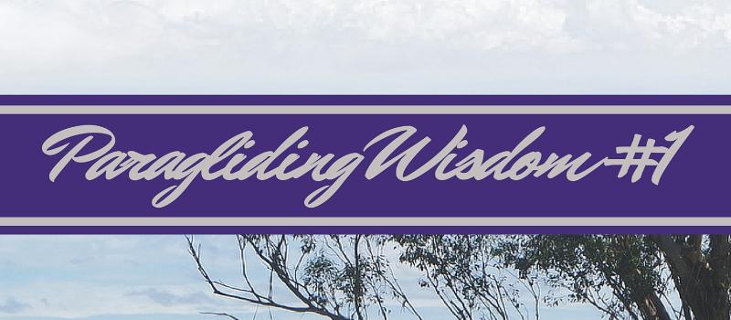 Paragliding Wisdom #1